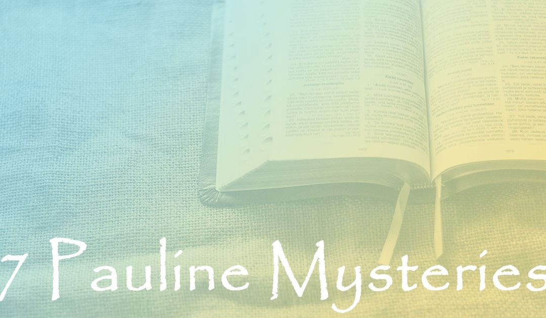 7 Pauline Mysteries:  Part 52 – The Body of Christ in Heavenly Places