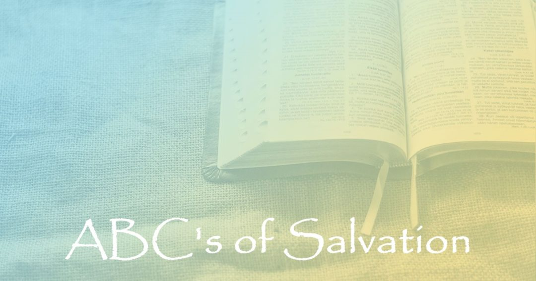 ABC's of Salvation:  Part 1 – Salvation from the Penalty of Sin