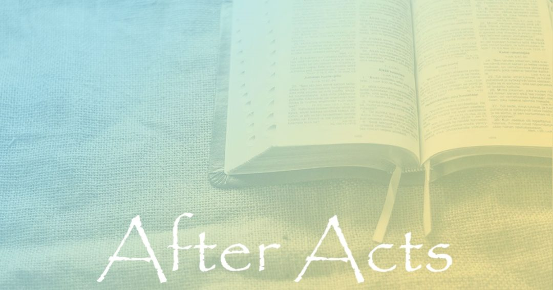 After Acts:  Part 1 – Paul's Epistles