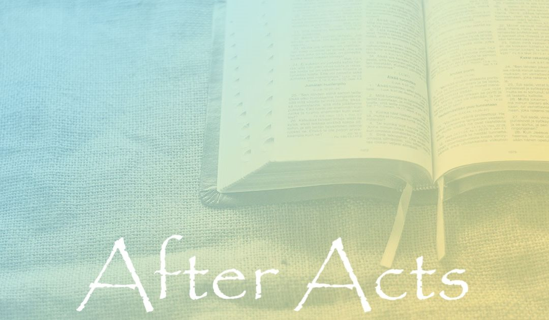 After Acts:  Part 67 – Stablished in the Faith or Not
