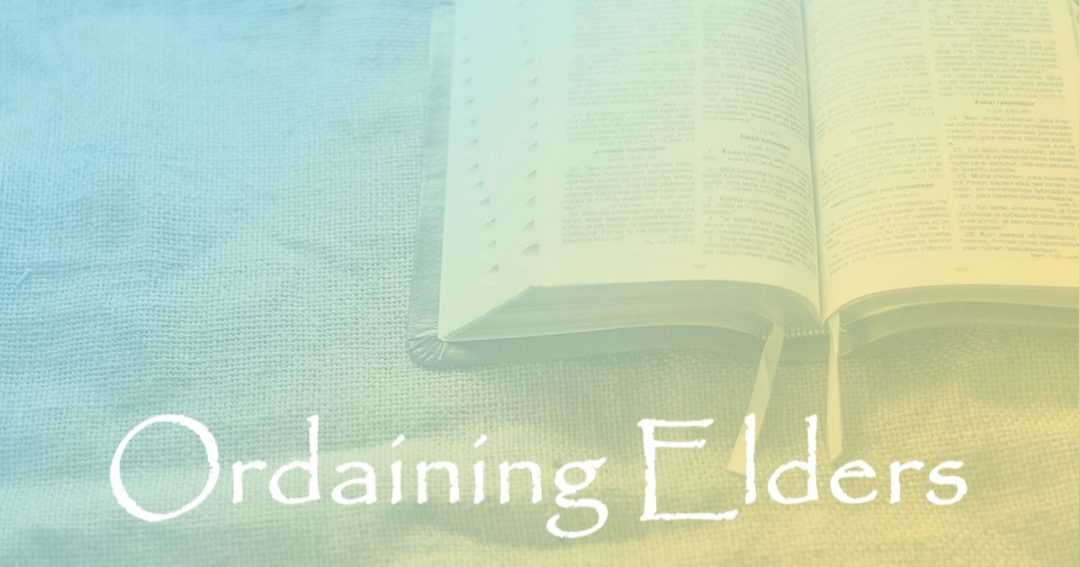 Ordaining Elders:  Part 1 – The History of the Local Grace Church