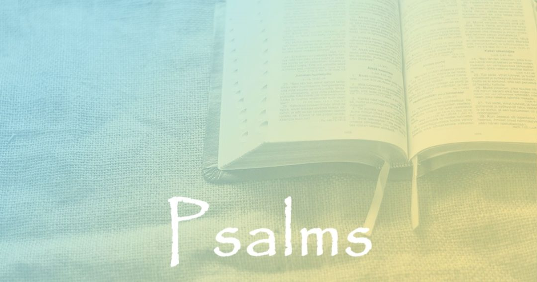 Psalms:  Part 1 – Facts About Psalms