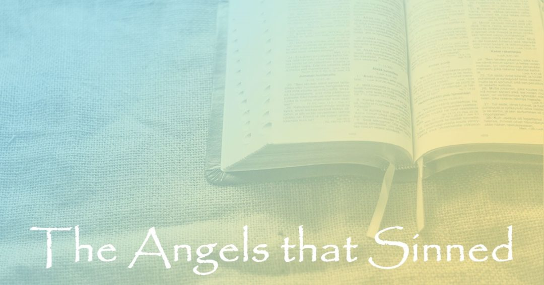 The Angels that Sinned:  Part 1 – The First Being that Sinned