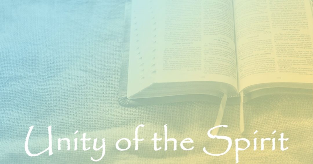 The Unity of the Spirit:  Part 1